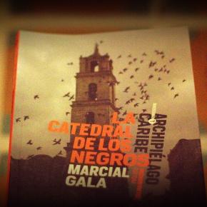 La Catedral de los Negros, una novela de MarcialGala
